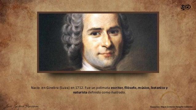 Sus ideas políticas influyeron mucho en la revolución francesa de 1789.