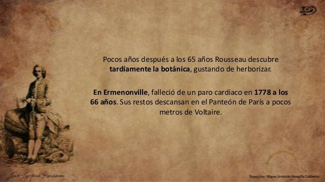 Rousseau produjo uno de los trabajos más importantes de la época de la Ilustración; a través de su Contrato Social, el hiz...