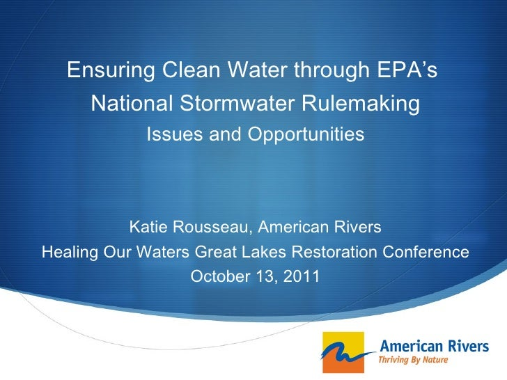 Ensuring Clean Water through EPA's  National Stormwater Rulemaking Issues and Opportunities Katie Rousseau, American River...