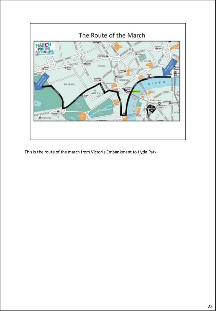 This is the route of the march from Victoria Embankment to Hyde Park.                                                     ...