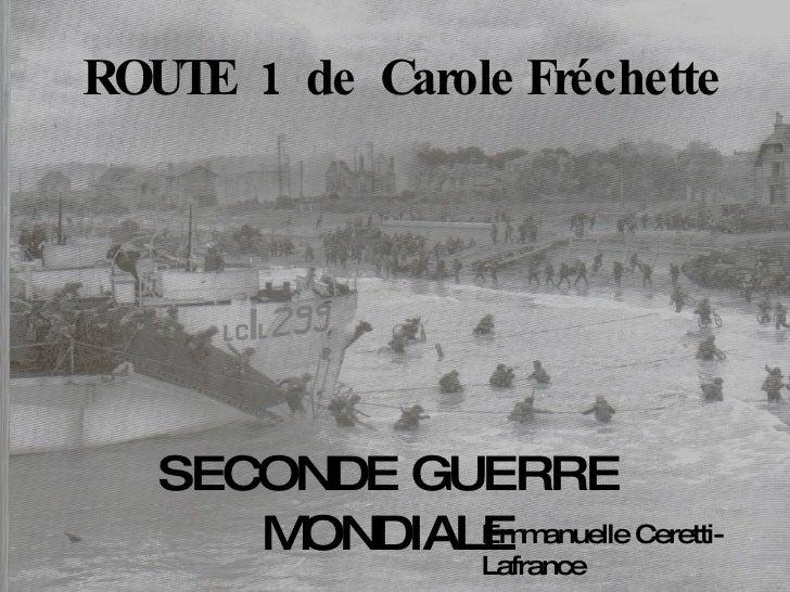 ROUTE  1  de  Carole Fréchette SECONDE GUERRE MONDIALE Emmanuelle Ceretti-Lafrance