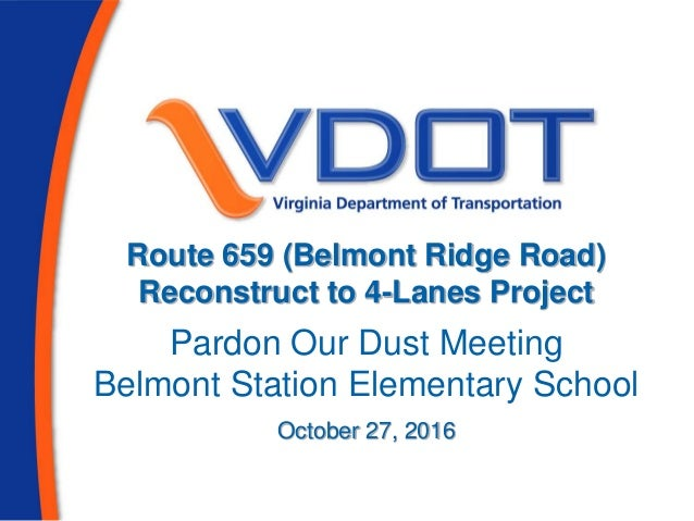 Route 659 (Belmont Ridge Road) Reconstruct to 4-Lanes Project Pardon Our Dust Meeting Belmont Station Elementary School Oc...