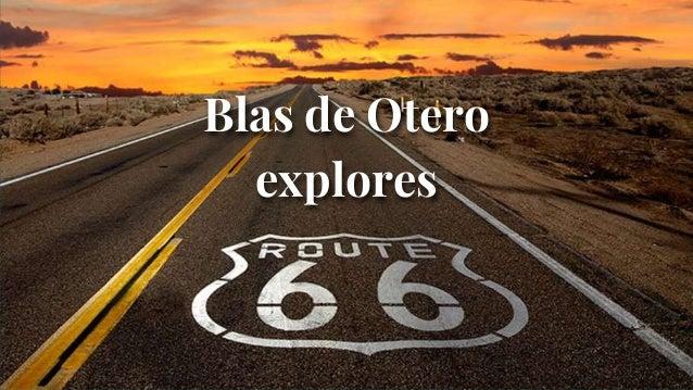 Blas de Otero explores