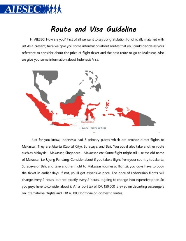 Route and Visa Guideline Hi AIESEC! How are you? First of all we want to say congratulation for officially matched with us...