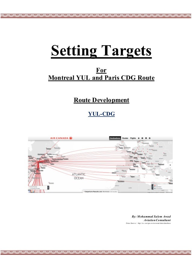 Setting Targets For Montreal YUL and Paris CDG Route Route Development YUL-CDG By: Mohammed Salem Awad AviationConsultant ...
