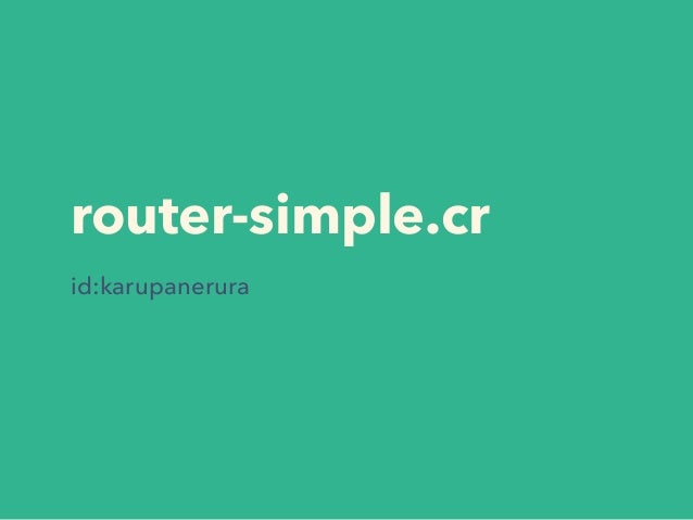 router-simple.cr id:karupanerura