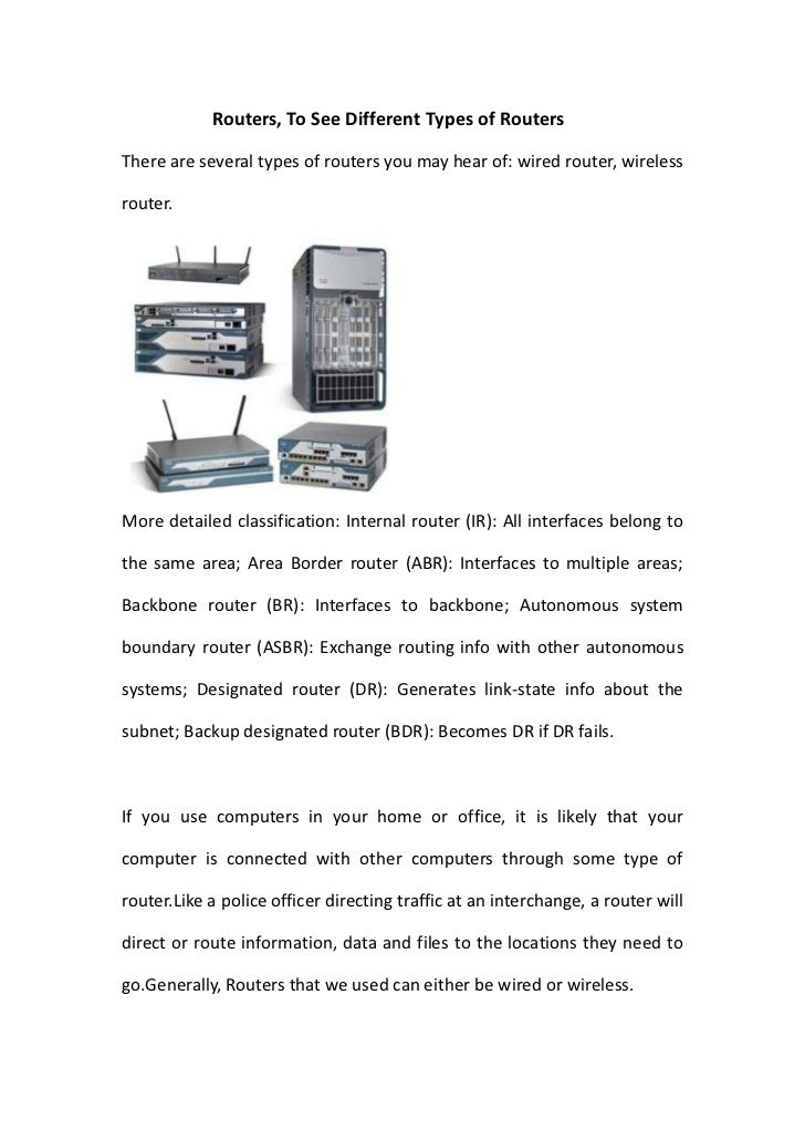 Routers, To See Different Types of Routers<br />There are several types of routers you may hear of: wired router, wireless...