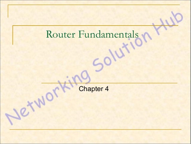 Router Fundamentals      Chapter 4