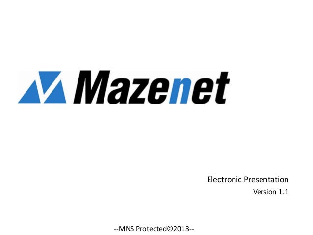 Electronic Presentation Version 1.1  --MNS Protected©2013--