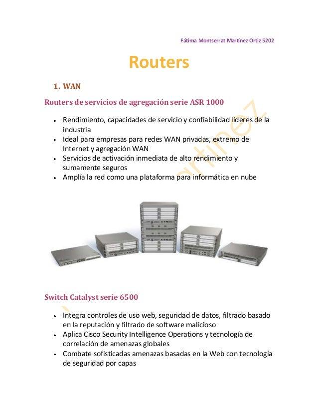 Fátima Montserrat Martínez Ortiz 5202                         Routers  1. WANRouters de servicios de agregación serie ASR ...