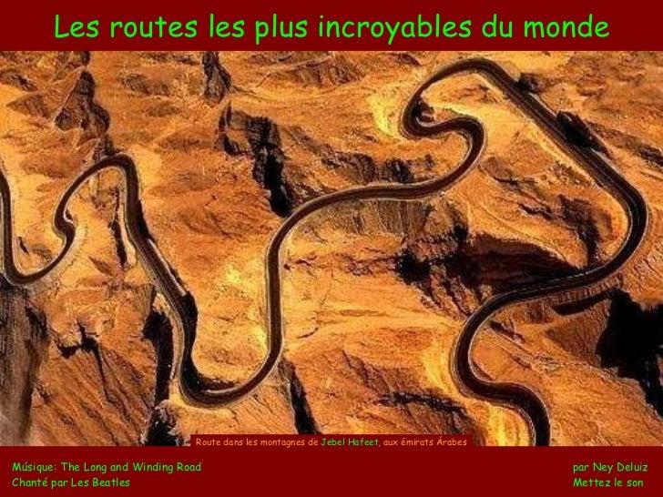Les routes les plus incroyables du monde Músique: The Long and Winding Road    par Ney Deluiz Chanté par Les Beatles   Met...