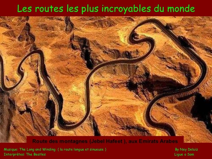 Les routes les plus incroyables du monde Musique: The Long and Winding  ( la route longue et sinueuse )  By Ney Deluiz Int...