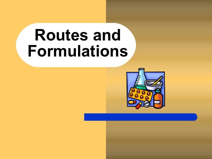 Routes and Formulations
