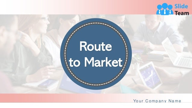 Route to Market Your Company Name