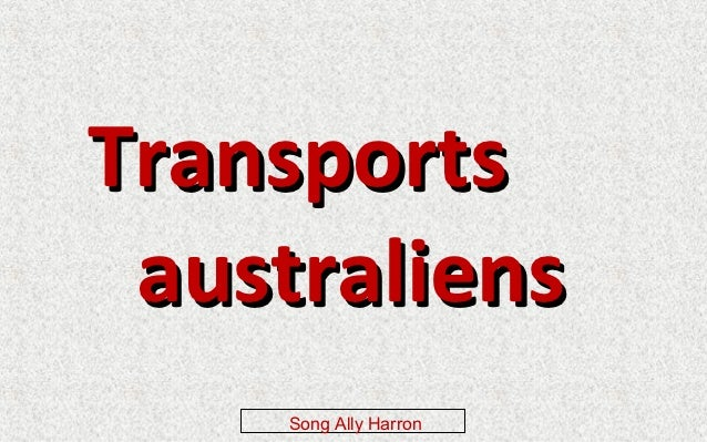Transports australiens     Song Ally Harron