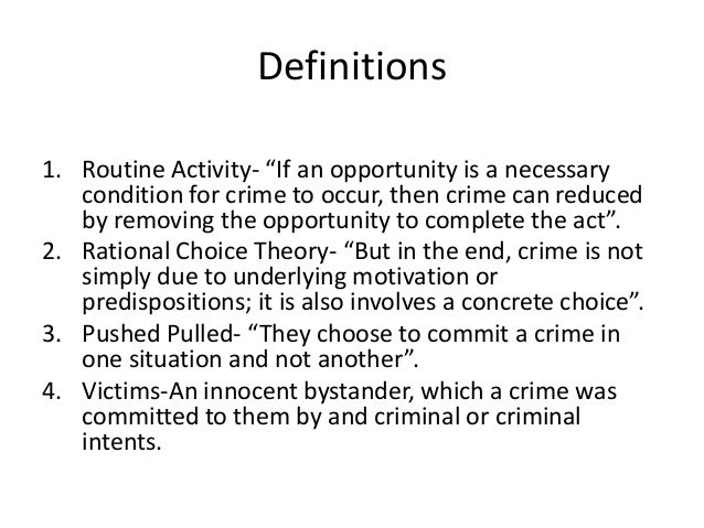 theories of crime final Rational choice theories of crime are rooted in the seminal writings of gary becker (1968), who argues that the same principles explaining decisions by firms and members of households should also explain criminal behavior.