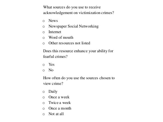 What sources do you use to receiveacknowledgement on victimization crimes?o Newso Newspaper Social Networkingo Interneto W...