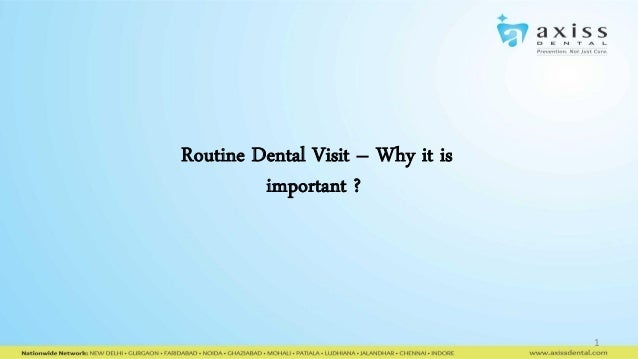 Routine Dental Visit – Why it is important ?  1