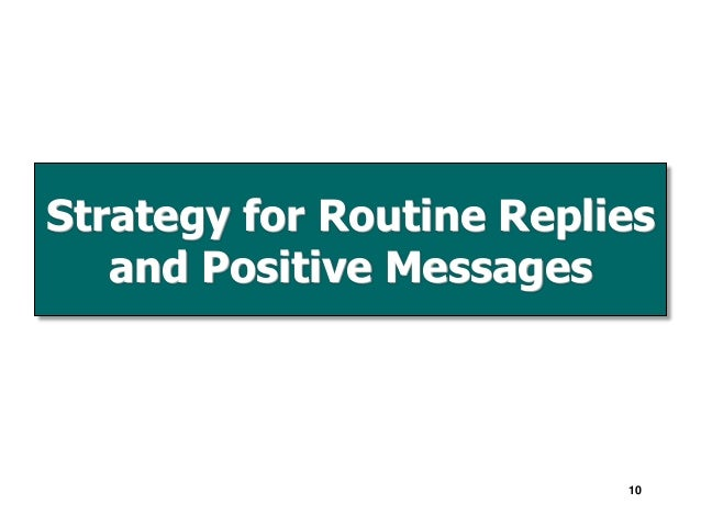 describe six common types of routine replies and positive messages