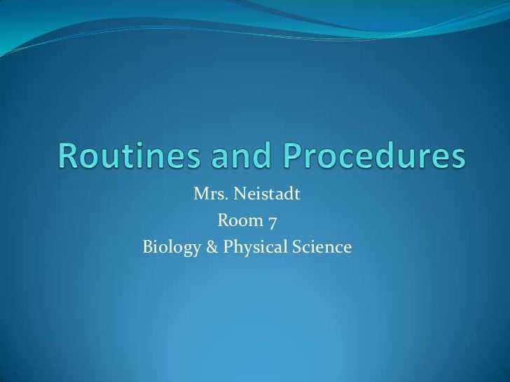 Mrs. Neistadt         Room 7Biology & Physical Science