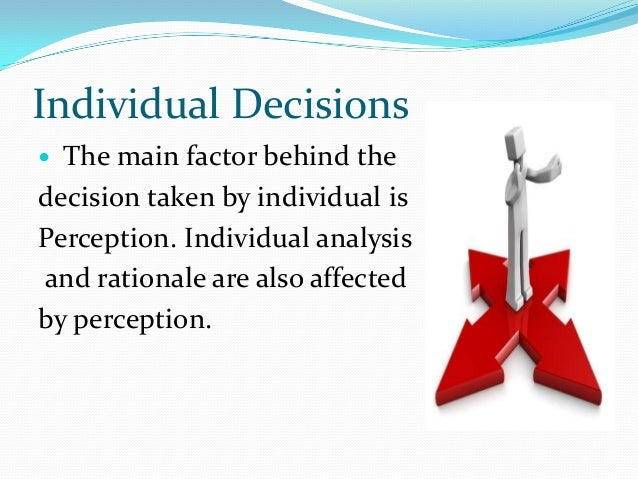 an analysis of the group decision making process and the role of personal conformity • the decision making process is not complete the role of personal style in the decision making process definition and analysis more knowledge, facts.