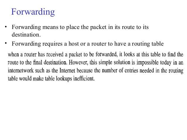 Forwarding Techniques  1) Route method versus next-hop method :