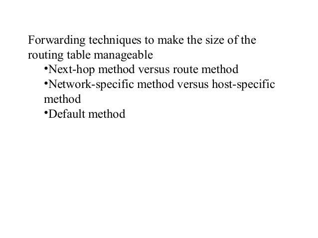 Host –specific versus network-specific method