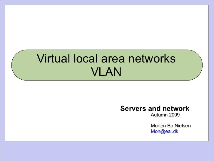Virtual local area networks VLAN