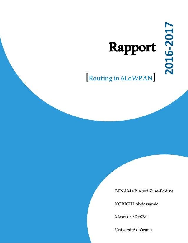 Rapport [Routingin6LoWPAN] 2016-2017 BENAMARAbedZine-Eddine KORICHIAbdessamie Master2/ReSM Universitéd'Oran1