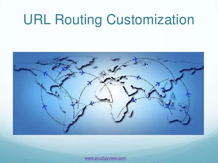 URL Routing Options &   Customization       www.prodigyview.com