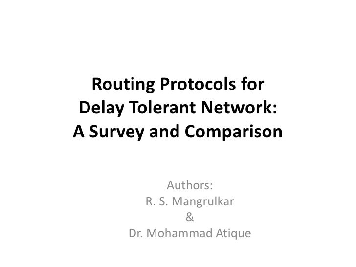 Routing Protocols forDelay Tolerant Network:A Survey and Comparison              Authors:          R. S. Mangrulkar       ...