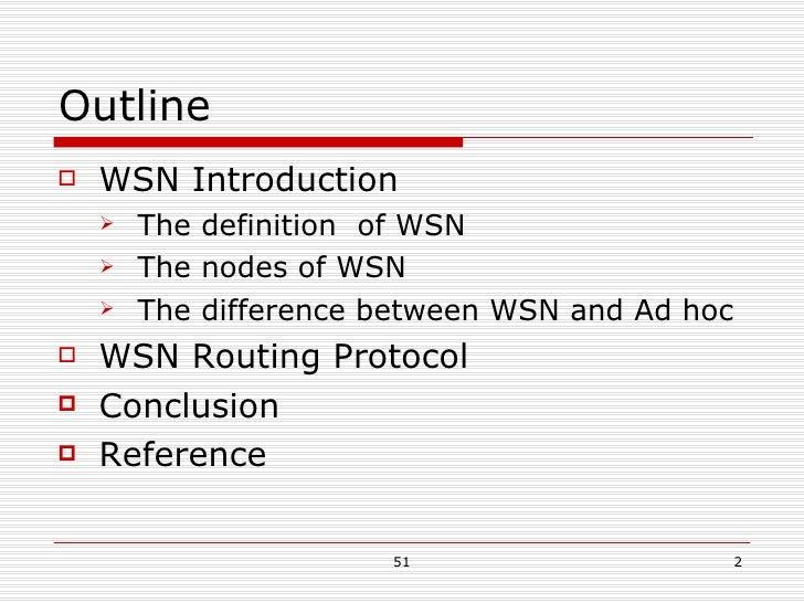 Outline <ul><li>WSN Introduction </li></ul><ul><ul><li>The definition  of WSN </li></ul></ul><ul><ul><li>The nodes of WSN ...