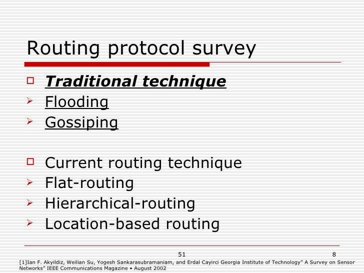 Routing protocol survey <ul><li>Traditional technique </li></ul><ul><li>Flooding </li></ul><ul><li>Gossiping </li></ul><ul...