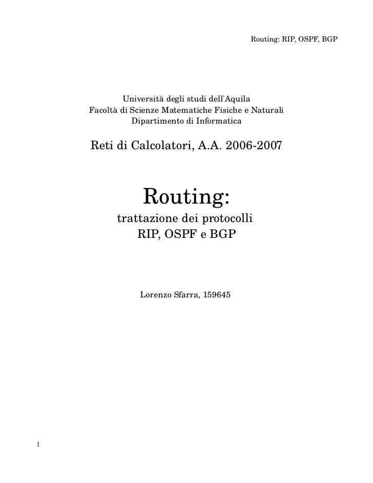 Routing:RIP,OSPF,BGP                  Universitàdeglistudidell'Aquila     FacoltàdiScienzeMatematicheFisichee...