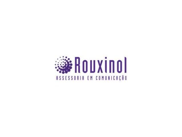 Apresentação A Rouxinol Assessoria em Comunicação é uma agência de comunicação integrada, com ênfase em assessoria de impr...