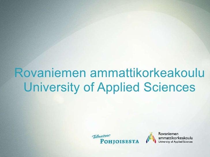 Rovaniemen ammattikorkeakoulu University of Applied Sciences