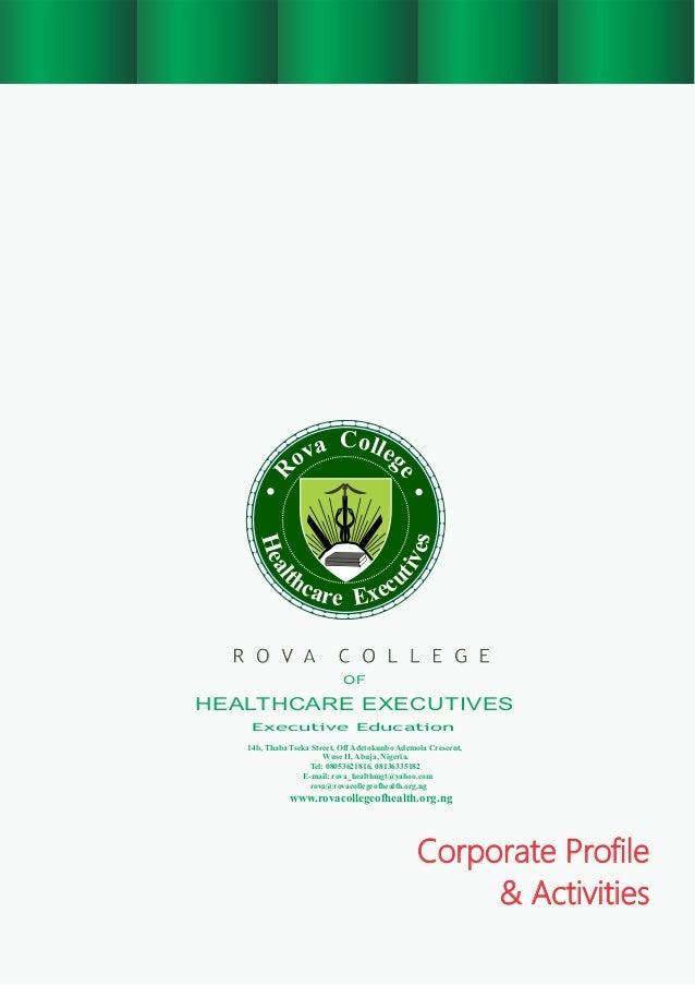 Executive Education R O V A C O L L E G E OF HEALTHCARE EXECUTIVES Cola lev go e R H s e e a vi l t th uc ca er xe E Corpo...