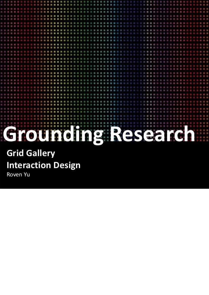 GroundingResearchGridGalleryInteractionDesignRoven Yu