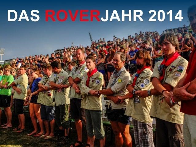 DAS ROVERJAHR 2014  © 2014 DPSG Roverstufe 1