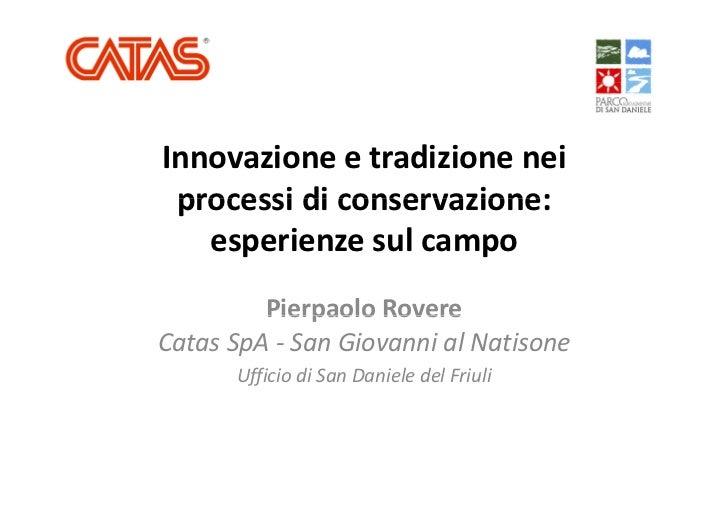 Innovazioneetradizionenei processidiconservazione: processi di conservazione:   esperienzesulcampo     p         ...