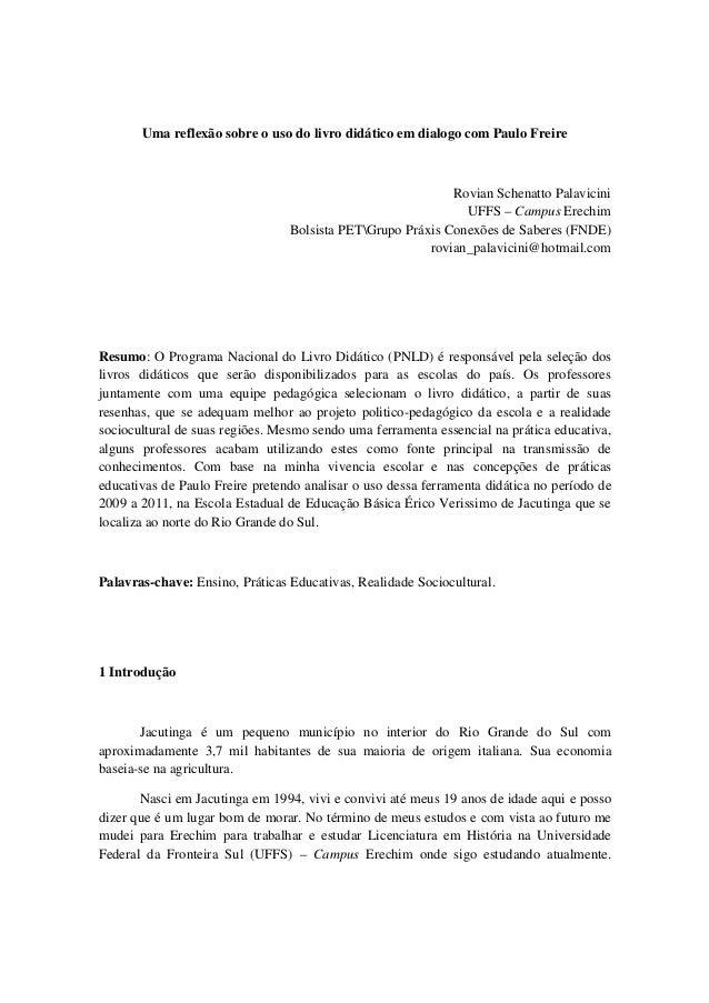 Uma reflexão sobre o uso do livro didático em dialogo com Paulo Freire  Rovian Schenatto Palavicini UFFS – Campus Erechim ...