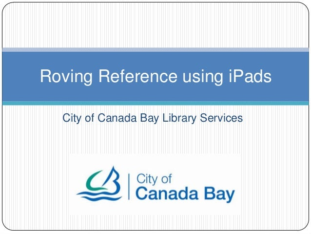 City of Canada Bay Library ServicesRoving Reference using iPads