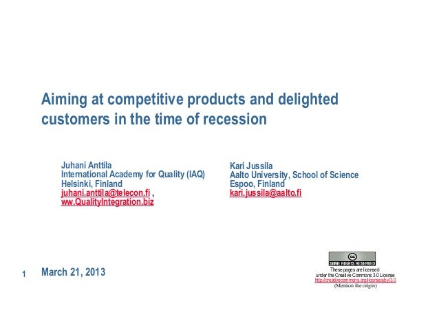 Aiming at competitive products and delighted    customers in the time of recession        Juhani Anttila                  ...