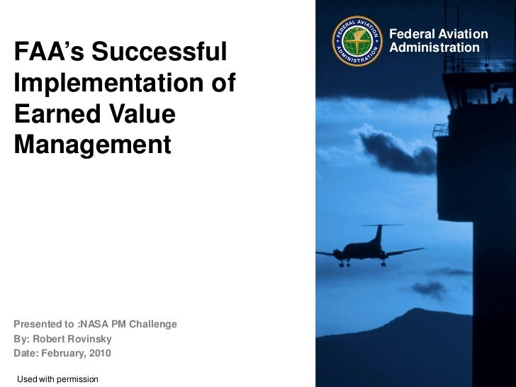 Federal AviationFAA's Successful                               AdministrationImplementation ofEarned ValueManagementPresen...