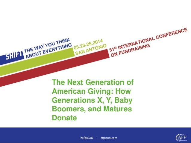 The Next Generation of American Giving: How Generations X, Y, Baby Boomers, and Matures Donate