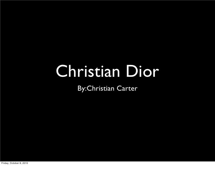 Christian Dior                             By:Christian Carter     Friday, October 8, 2010