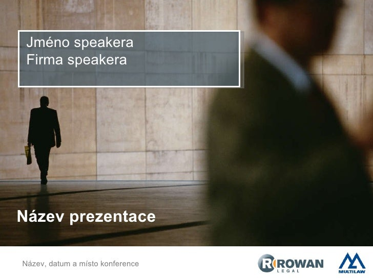 Název prezentace Jméno speakera Firma speakera Název, datum a místo konference