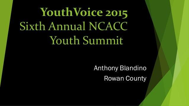 YouthVoice 2015 Sixth Annual NCACC Youth Summit Anthony Blandino Rowan County