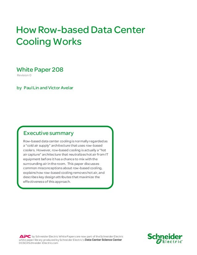 How Row-based Data Center Cooling Works Revision 0 White Paper 208 Row-based data center cooling is normally regarded as a...