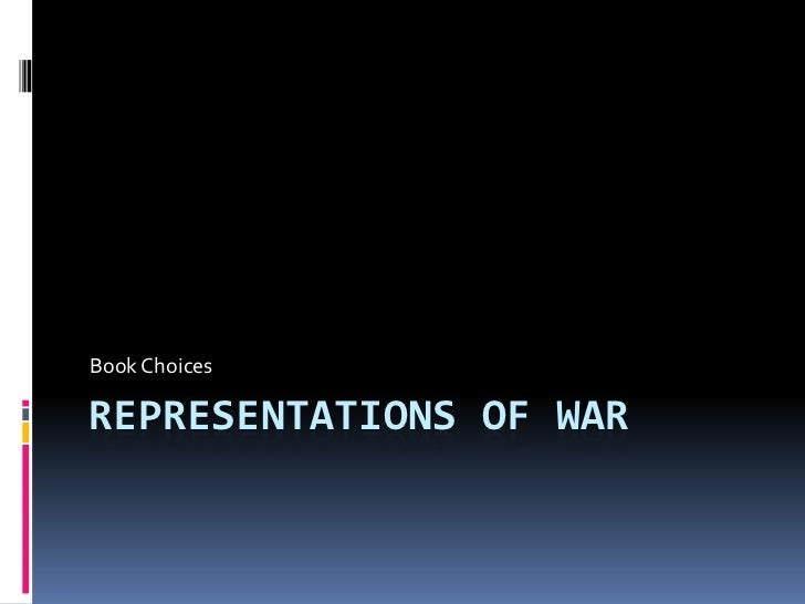 Book ChoicesREPRESENTATIONS OF WAR